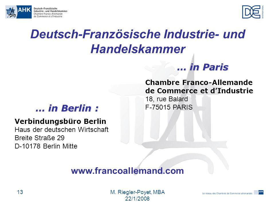 M. Riegler-Poyet, MBA 22/1/2008 13 Deutsch-Französische Industrie- und Handelskammer … in Paris Chambre Franco-Allemande de Commerce et d'Industrie 18