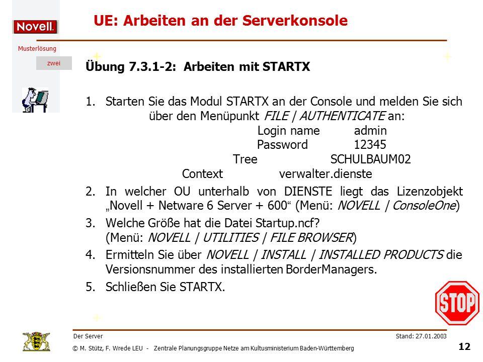 © M. Stütz, F. Wrede LEU - Zentrale Planungsgruppe Netze am Kultusministerium Baden-Württemberg Musterlösung zwei Stand: 27.01.2003 11 Der Server Übun