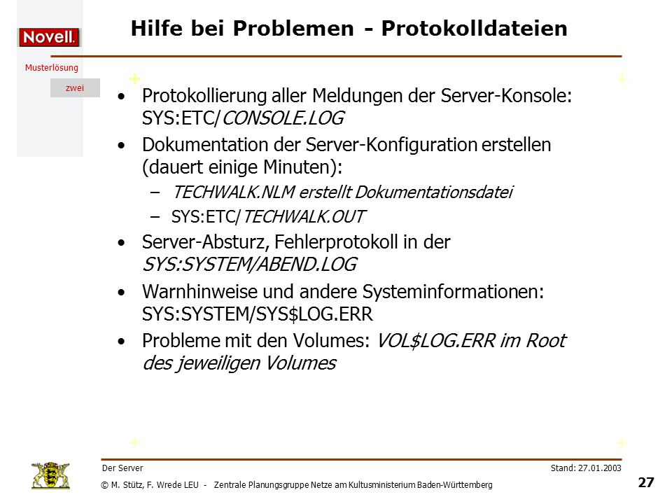 © M. Stütz, F. Wrede LEU - Zentrale Planungsgruppe Netze am Kultusministerium Baden-Württemberg Musterlösung zwei Stand: 27.01.2003 26 Der Server Übun