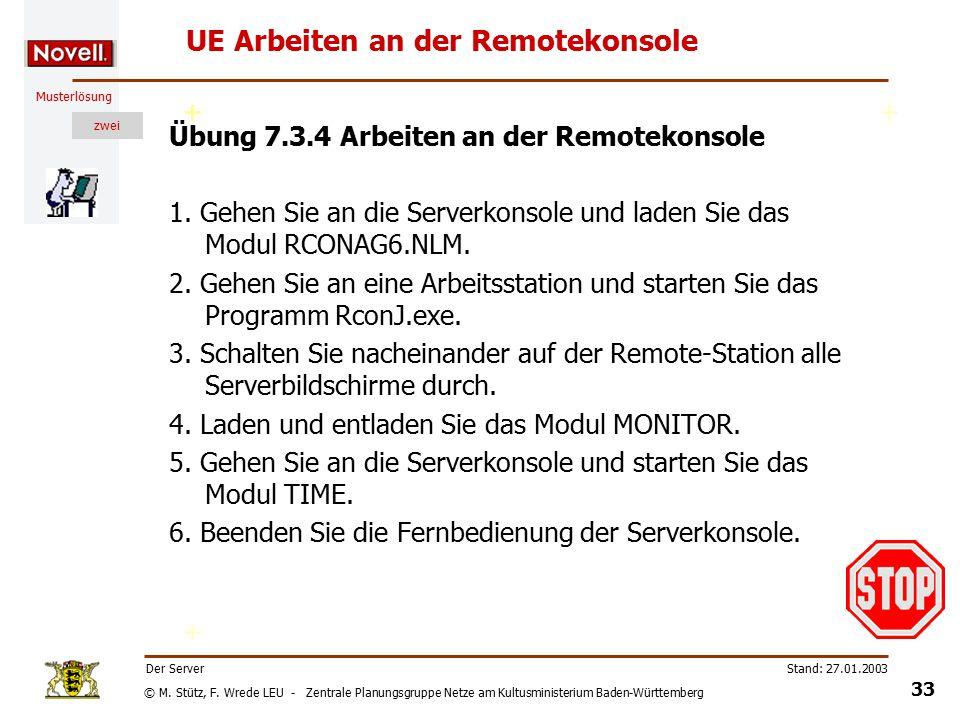 © M. Stütz, F. Wrede LEU - Zentrale Planungsgruppe Netze am Kultusministerium Baden-Württemberg Musterlösung zwei Stand: 27.01.2003 32 Der Server Remo