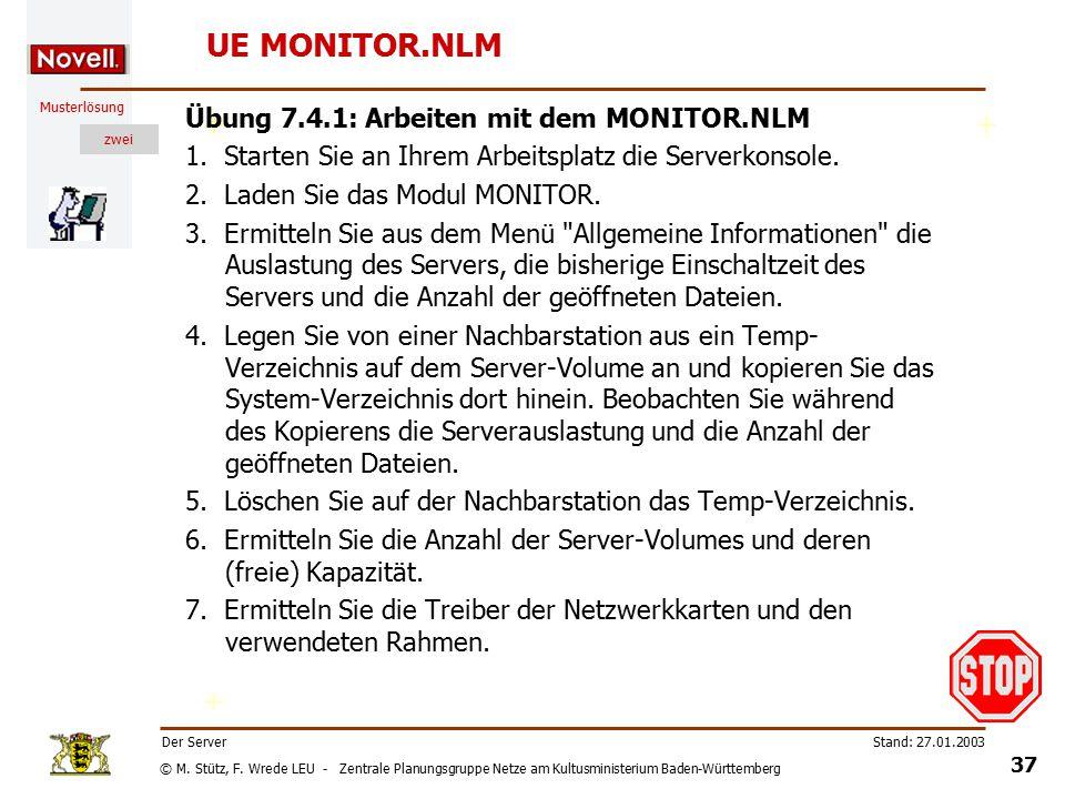 © M. Stütz, F. Wrede LEU - Zentrale Planungsgruppe Netze am Kultusministerium Baden-Württemberg Musterlösung zwei Stand: 27.01.2003 36 Der Server Moni