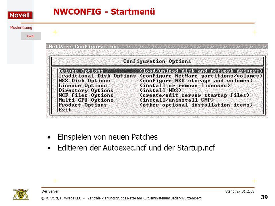 © M. Stütz, F. Wrede LEU - Zentrale Planungsgruppe Netze am Kultusministerium Baden-Württemberg Musterlösung zwei Stand: 27.01.2003 38 Der Server NWCO