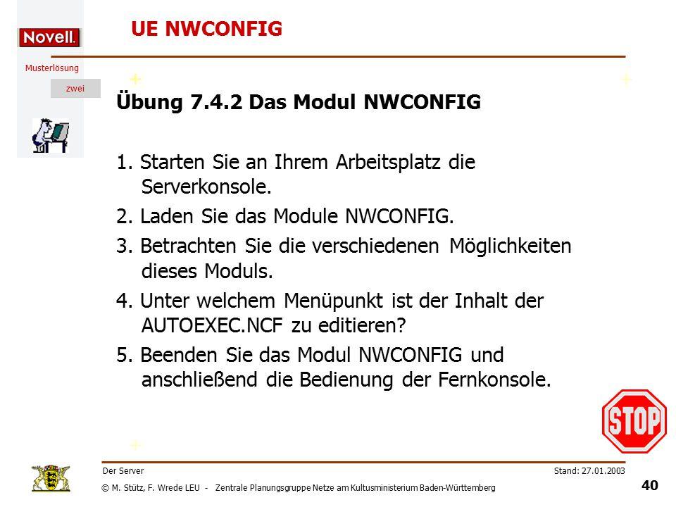 © M. Stütz, F. Wrede LEU - Zentrale Planungsgruppe Netze am Kultusministerium Baden-Württemberg Musterlösung zwei Stand: 27.01.2003 39 Der Server NWCO
