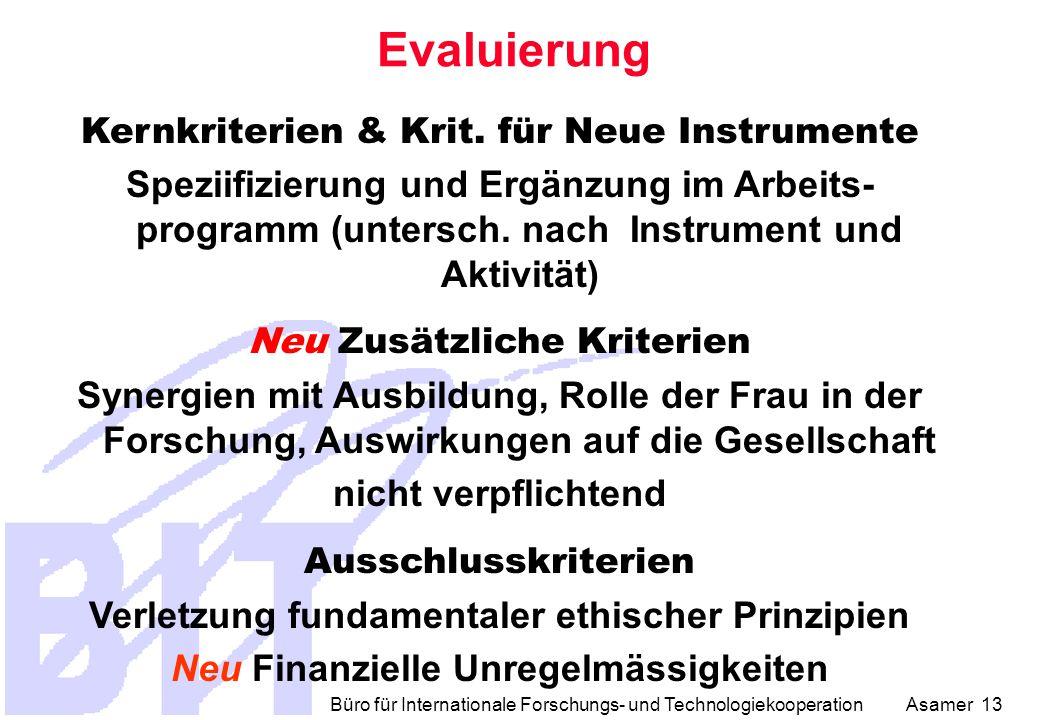 Büro für Internationale Forschungs- und Technologiekooperation Asamer 13 Evaluierung Kernkriterien & Krit.