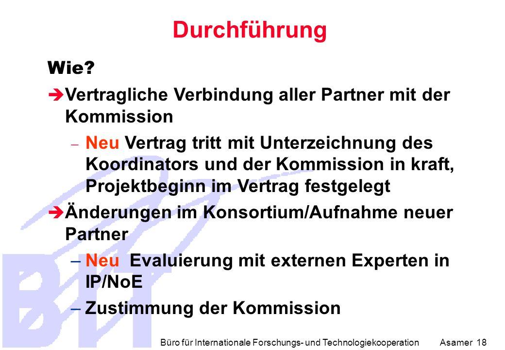 Büro für Internationale Forschungs- und Technologiekooperation Asamer 18 Durchführung Wie.