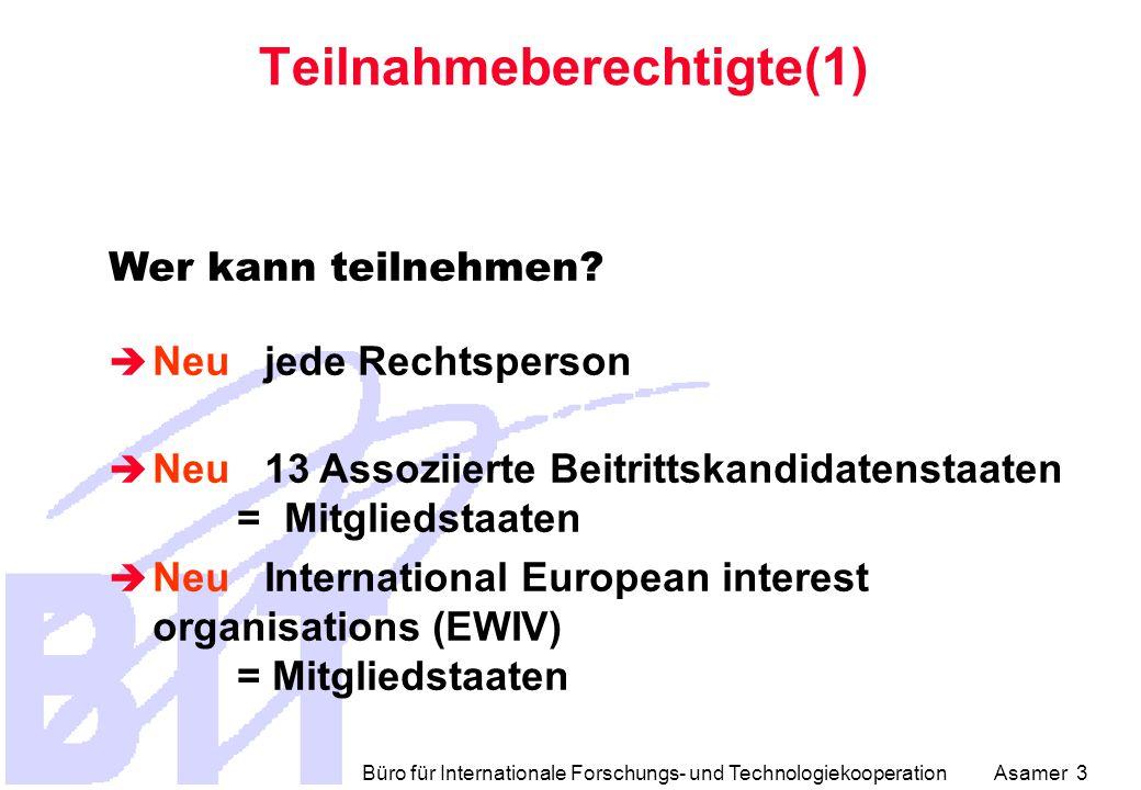 Büro für Internationale Forschungs- und Technologiekooperation Asamer 3 Teilnahmeberechtigte(1) Wer kann teilnehmen.