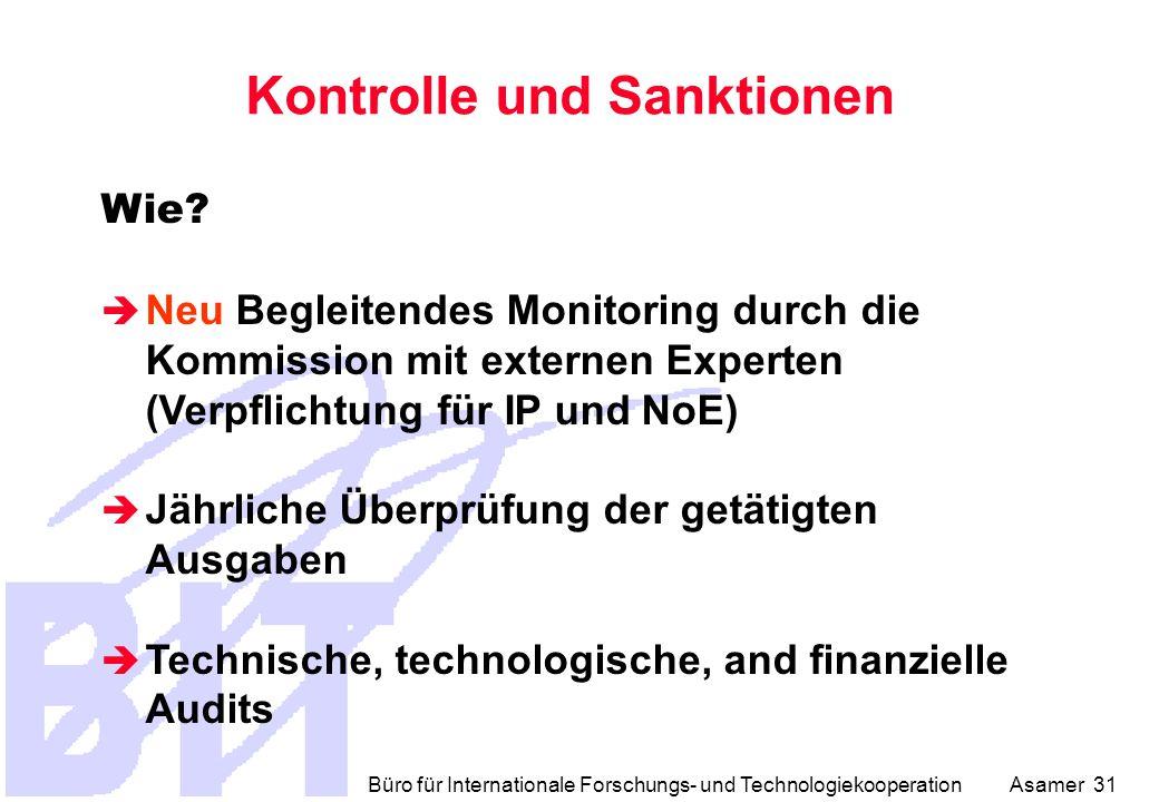 Büro für Internationale Forschungs- und Technologiekooperation Asamer 31 Kontrolle und Sanktionen Wie.