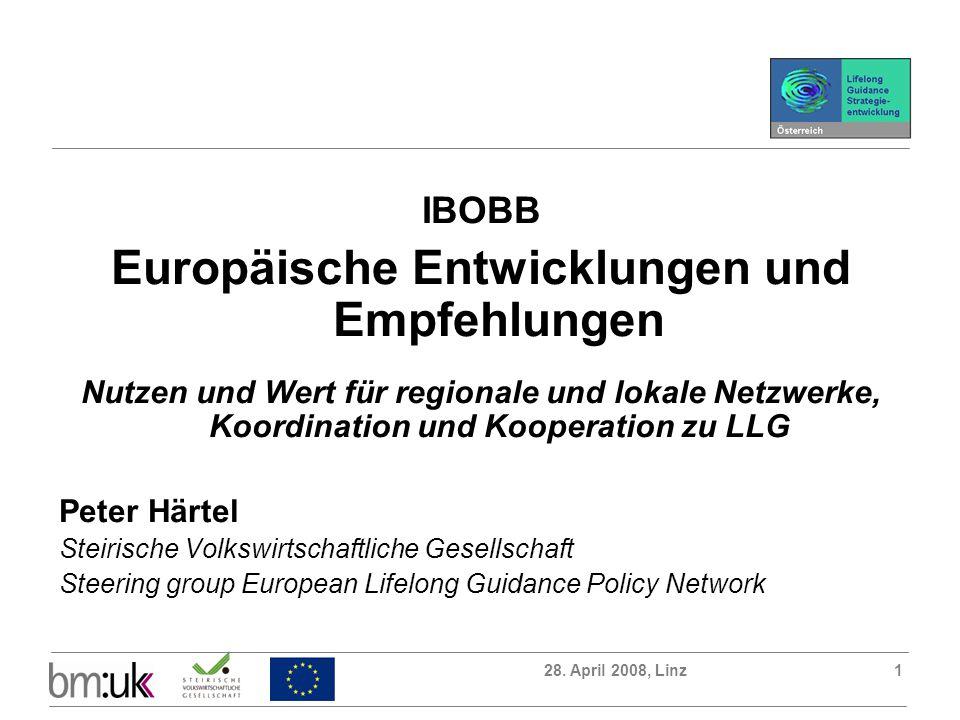 28. April 2008, Linz1 IBOBB Europäische Entwicklungen und Empfehlungen Nutzen und Wert für regionale und lokale Netzwerke, Koordination und Kooperatio