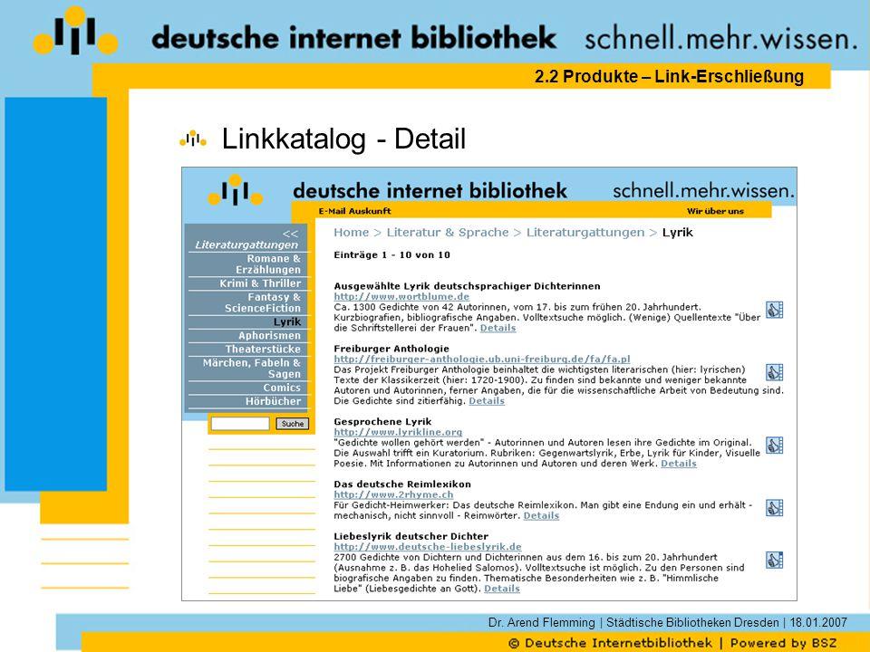 Dr. Arend Flemming | Städtische Bibliotheken Dresden | 18.01.2007 2.2 Produkte – Link-Erschließung Linkkatalog - Detail