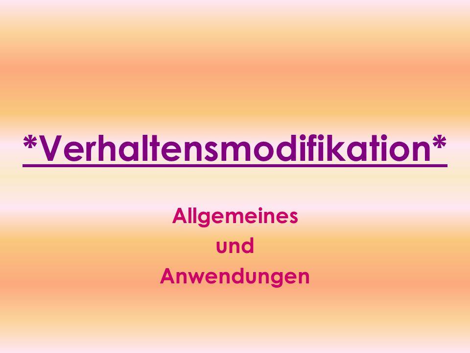 *Verhaltensmodifikation* Allgemeines und Anwendungen