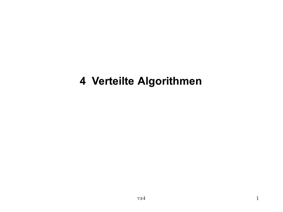 vs41 4 Verteilte Algorithmen