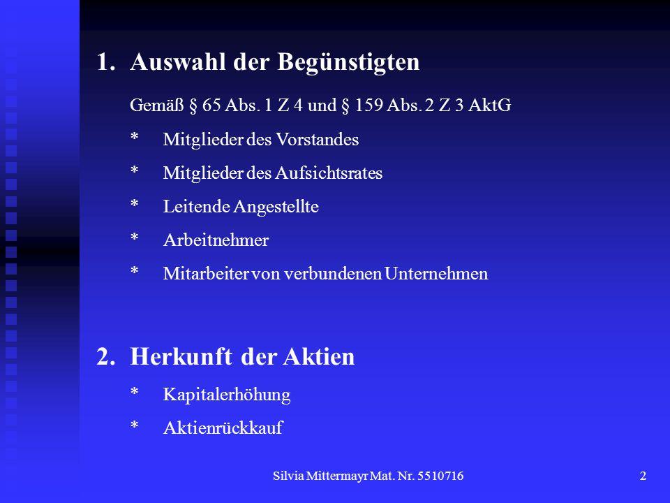 Silvia Mittermayr Mat. Nr. 55107162 1.Auswahl der Begünstigten Gemäß § 65 Abs.