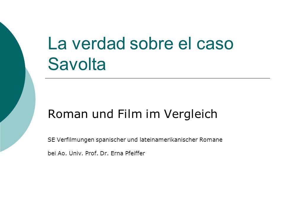 La verdad sobre el caso Savolta Roman und Film im Vergleich SE Verfilmungen spanischer und lateinamerikanischer Romane bei Ao.