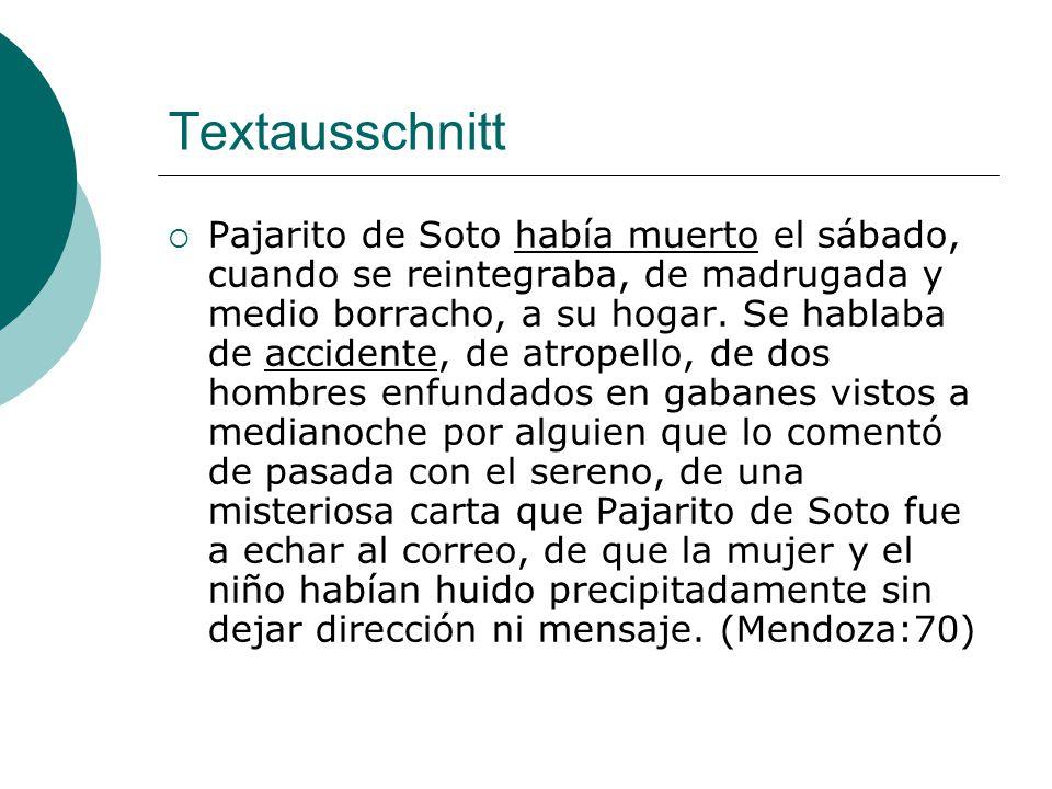 Textausschnitt  Pajarito de Soto había muerto el sábado, cuando se reintegraba, de madrugada y medio borracho, a su hogar.