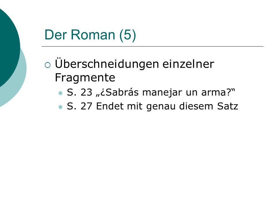 Der Roman (5)  Überschneidungen einzelner Fragmente S.