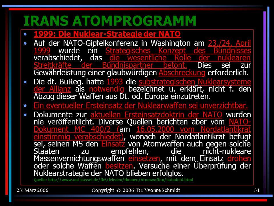"""23. März 2006Copyright © 2006 Dr. Yvonne Schmidt30 IRANS ATOMPROGRAMM SELBSTVERTEIDIGUNGSRECHT - Art 51 UN-Charta: """" Diese Charta beeintr ä chtigt im"""