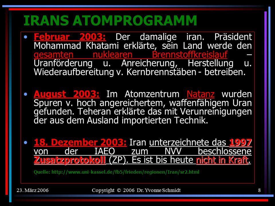 """23. März 2006Copyright © 2006 Dr. Yvonne Schmidt7 IRANS ATOMPROGRAMM Volksmudschaheddin""""August 2002: Alireza Jafarzadeh, ein Mitglied der iranischen W"""