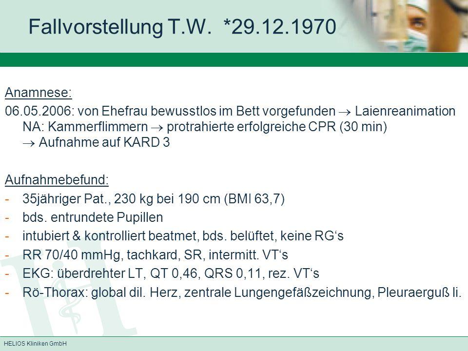 HELIOS Kliniken GmbH Fallvorstellung T.W.*29.12.1970 06.05.