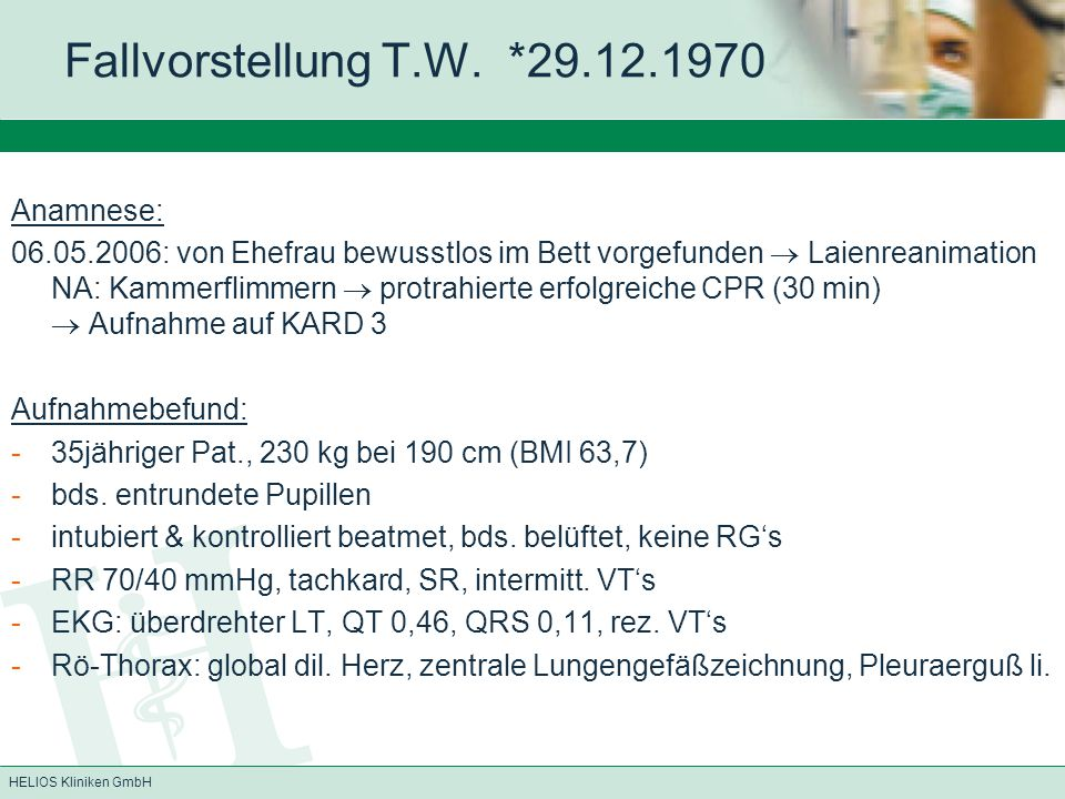 HELIOS Kliniken GmbH Schmerztherapie Regionalanästhesieverfahren (PDK) Standardschmerztherapie bei Intensivpatienten: Opiate u.