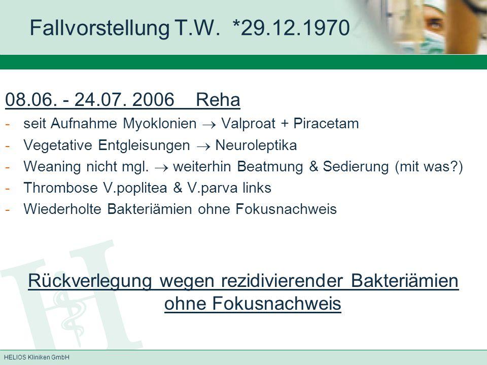 HELIOS Kliniken GmbH Fallvorstellung T.W.*29.12.1970 24.07.