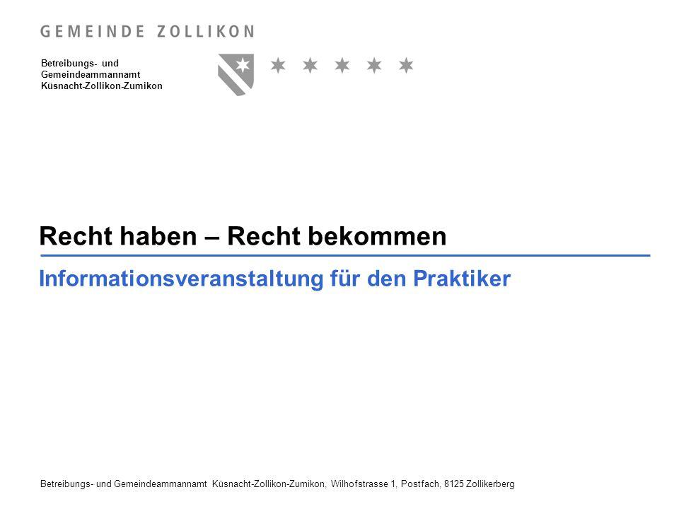 Betreibungs- und Gemeindeammannamt Küsnacht-Zollikon-Zumikon, Wilhofstrasse 1, Postfach, 8125 Zollikerberg Betreibungs- und Gemeindeammannamt Küsnacht