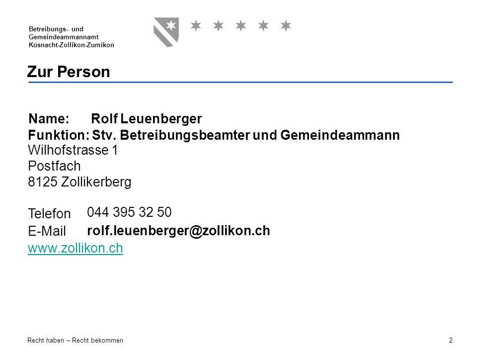 2 Betreibungs- und Gemeindeammannamt Küsnacht-Zollikon-Zumikon Recht haben – Recht bekommen Wilhofstrasse 1 Postfach 8125 Zollikerberg Telefon E-Mail