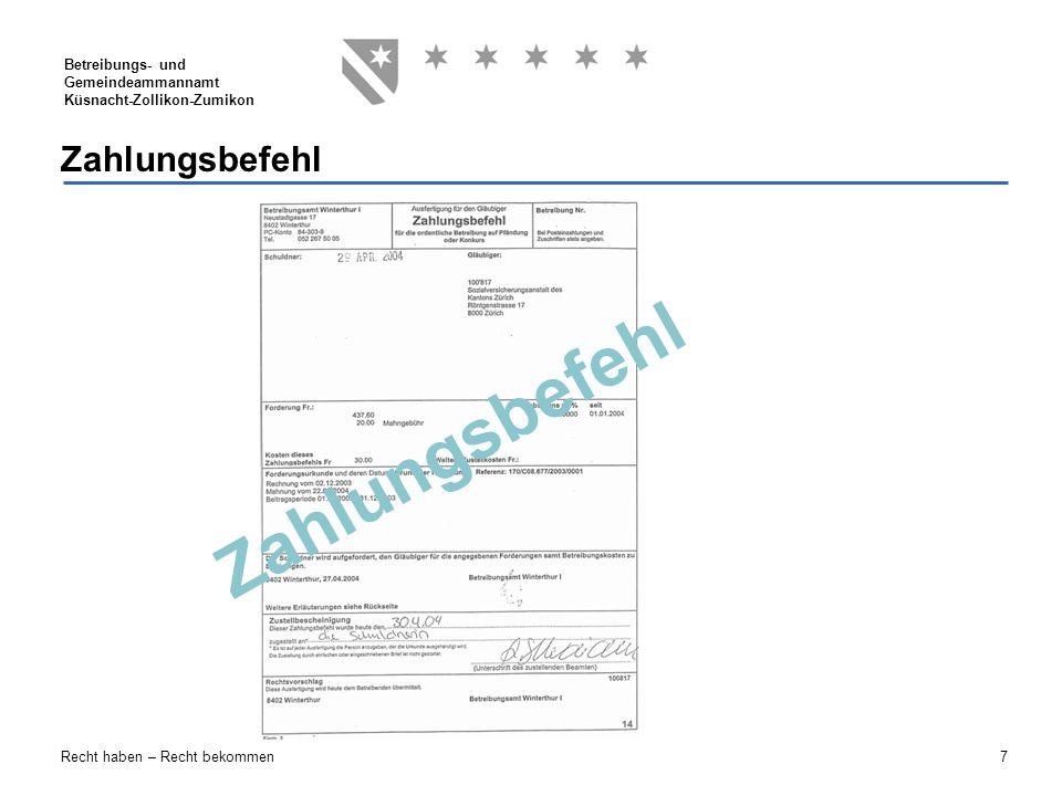 7 Betreibungs- und Gemeindeammannamt Küsnacht-Zollikon-Zumikon Recht haben – Recht bekommen Zahlungsbefehl