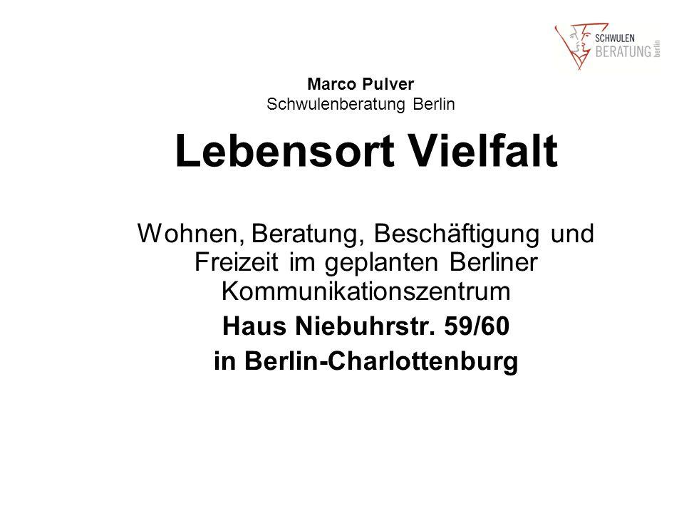 Lebensort Vielfalt Wohnen, Beratung, Beschäftigung und Freizeit im geplanten Berliner Kommunikationszentrum Haus Niebuhrstr.