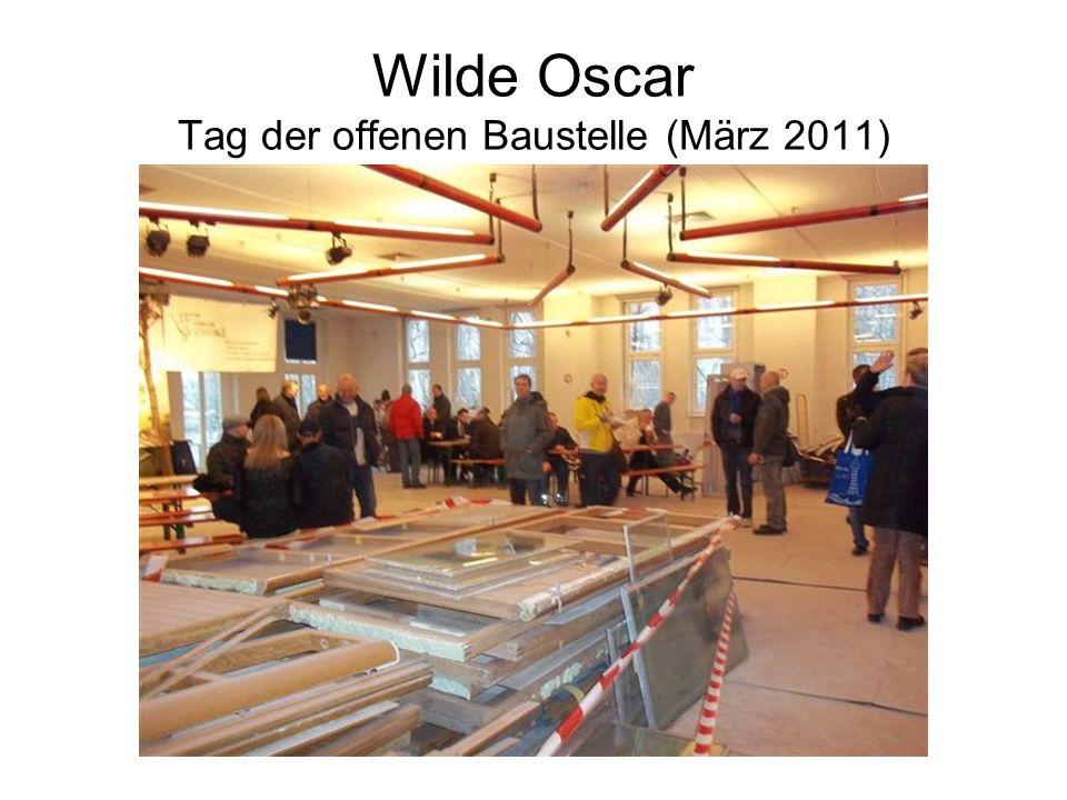 Wilde Oscar Tag der offenen Baustelle (März 2011)