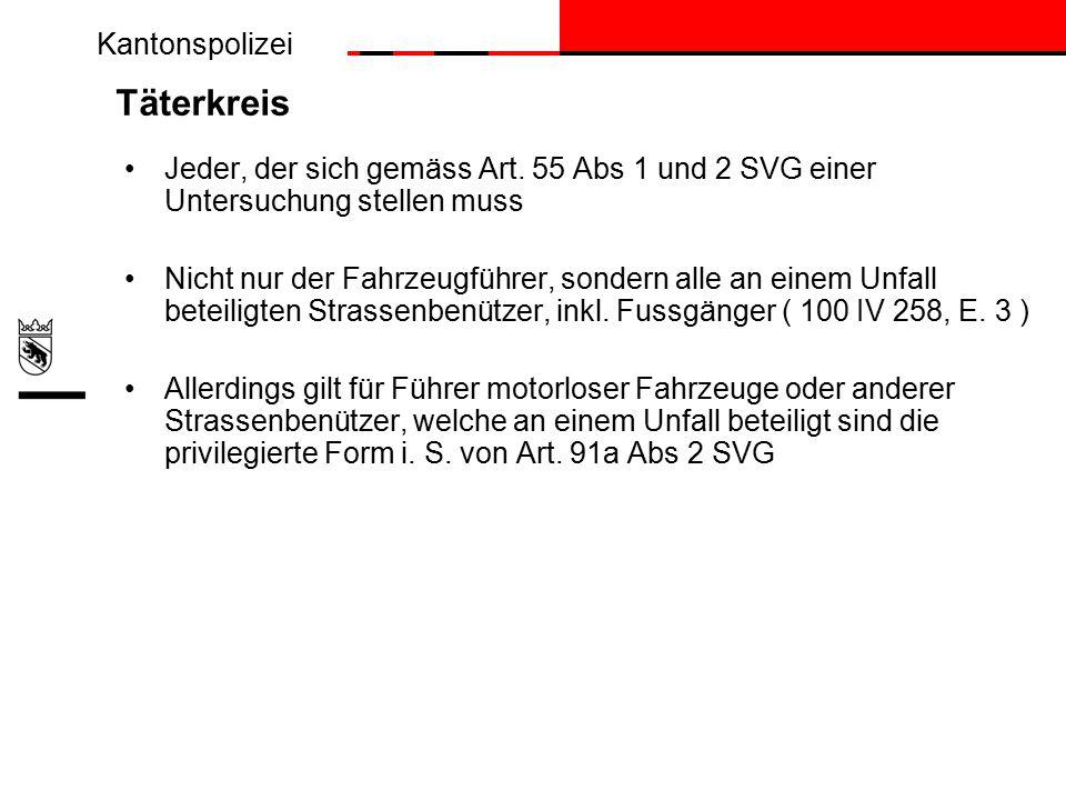 Kantonspolizei Täterkreis Jeder, der sich gemäss Art.