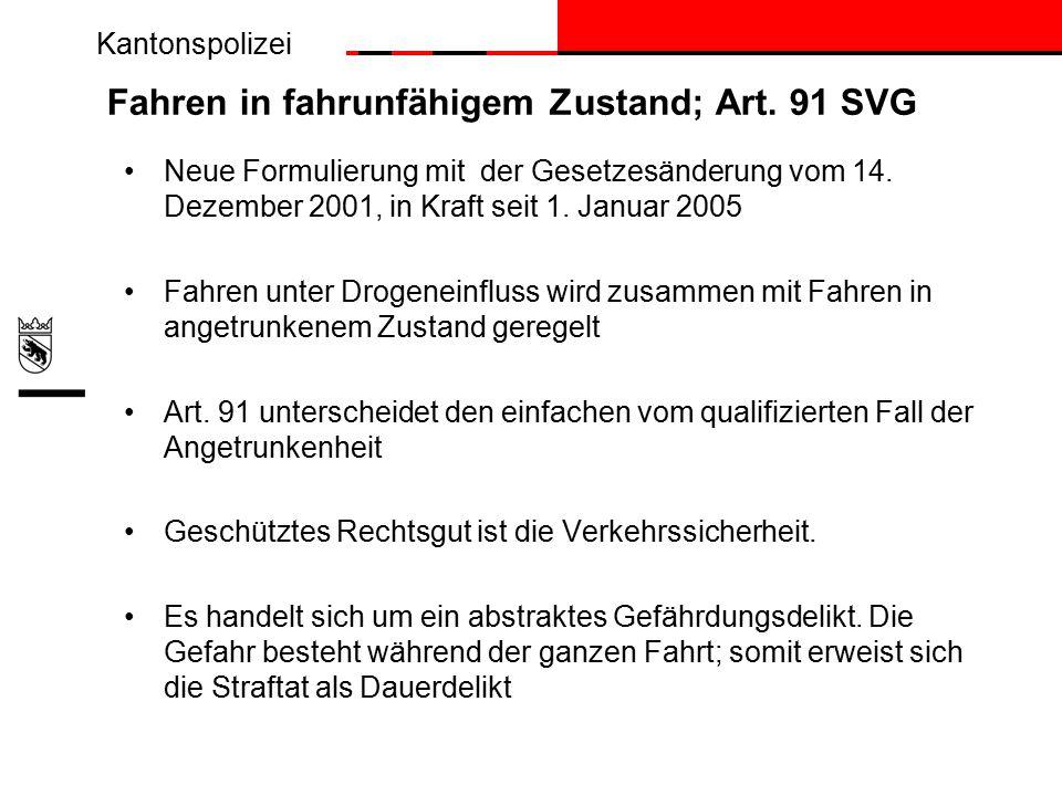 Kantonspolizei Fahren in fahrunfähigem Zustand; Art.