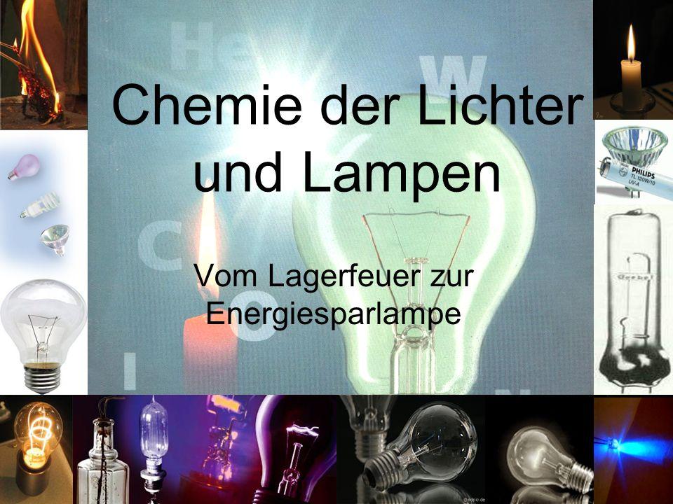 Chemie der Lichter und Lampen Vom Lagerfeuer zur Energiesparlampe