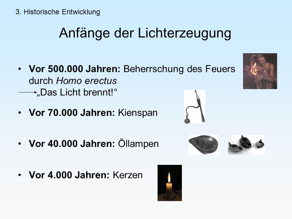 Anfänge der Lichterzeugung 3.