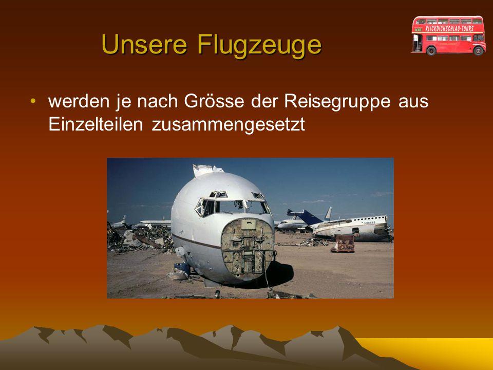 Unsere Flugzeuge werden je nach Grösse der Reisegruppe aus Einzelteilen zusammengesetzt