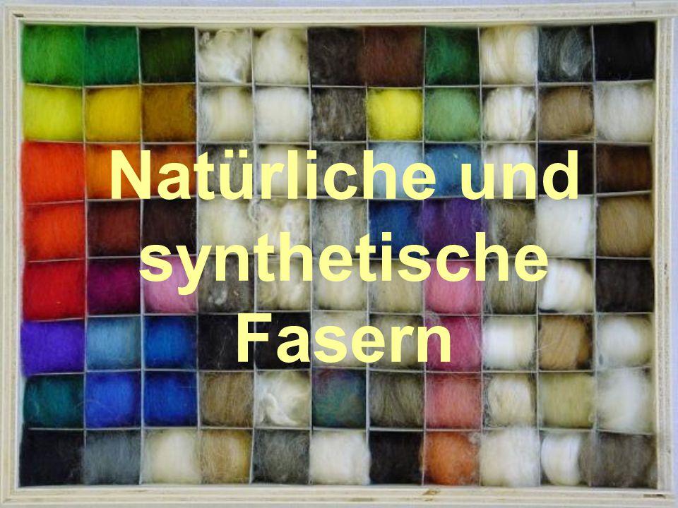 Natürliche und synthetische Fasern