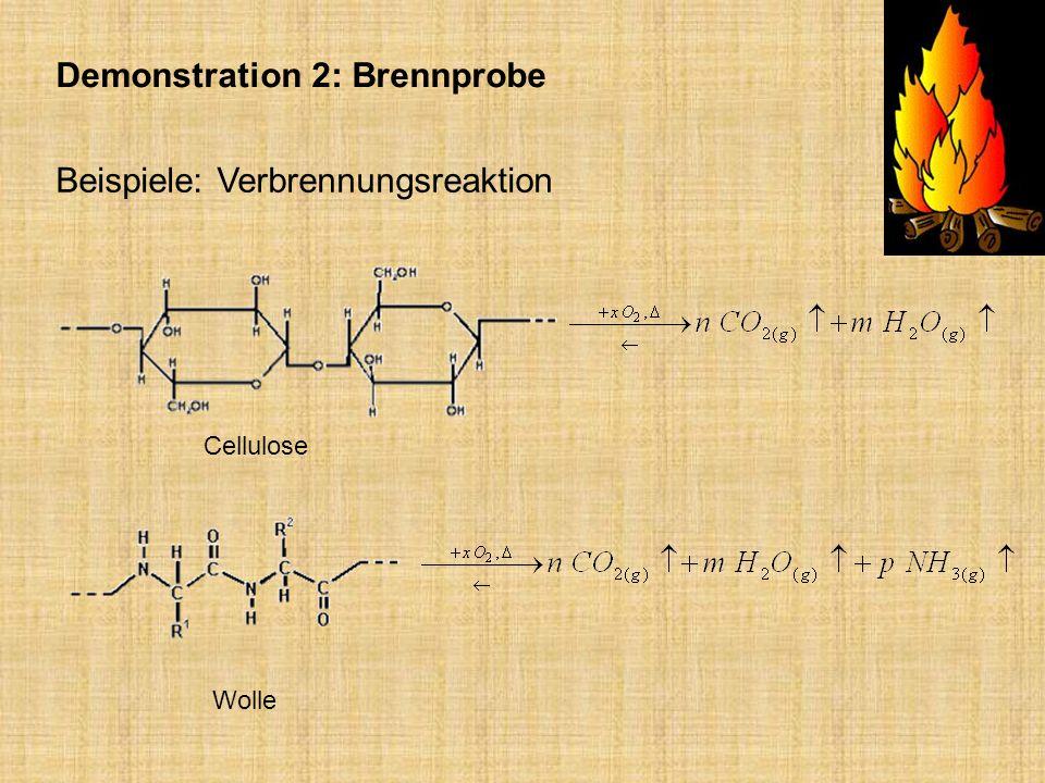 Demonstration 2: Brennprobe Beispiele: Verbrennungsreaktion Wolle Cellulose