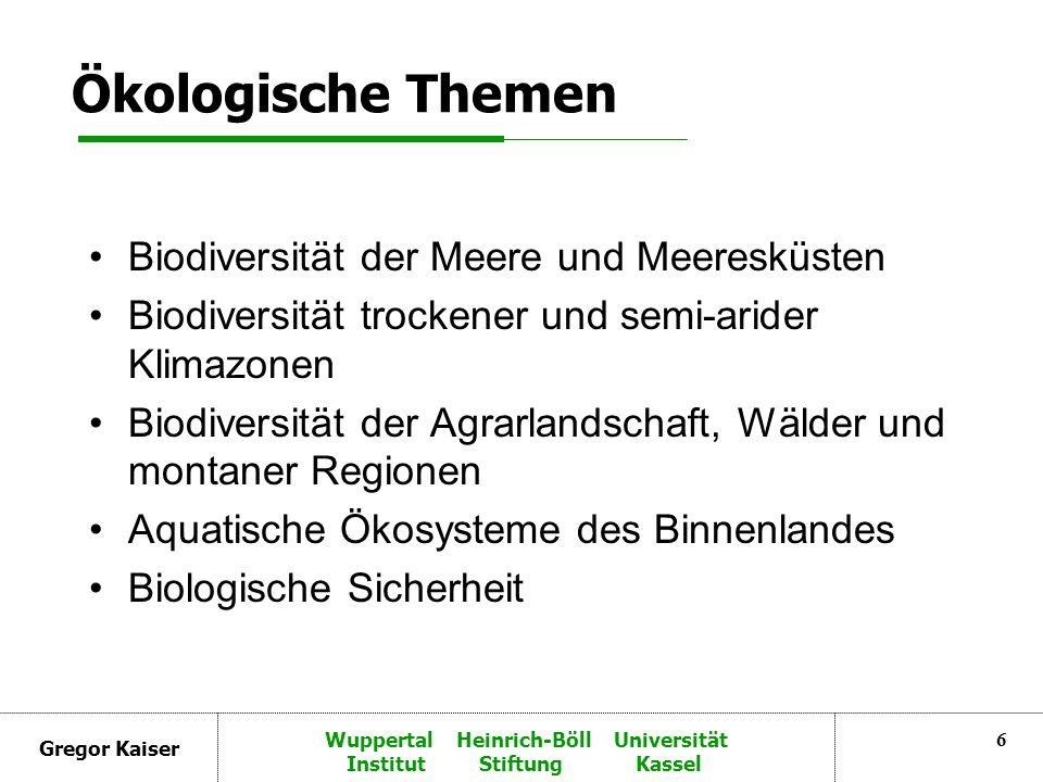 Gregor Kaiser Wuppertal Heinrich-Böll Universität Institut Stiftung Kassel 17 Zugang und gerechter Vorteilsausgleich Nationale Souveränitätsrecht der Staaten über ihre genetischen Ressourcen.