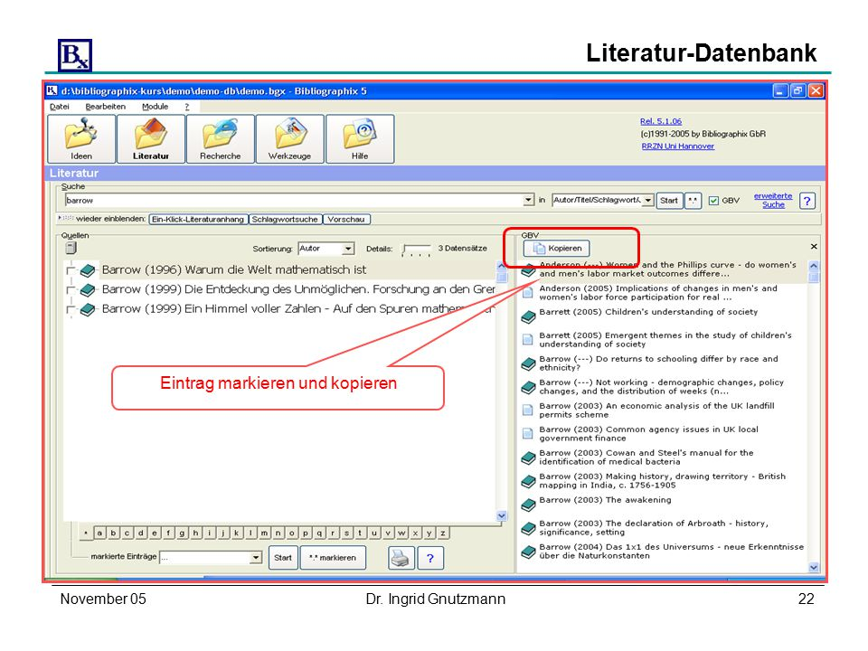 November 05Dr. Ingrid Gnutzmann22 Literatur-Datenbank Eintrag markieren und kopieren