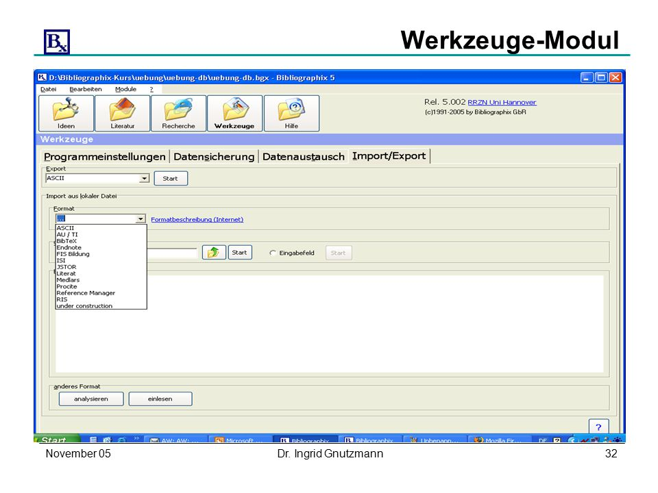 November 05Dr. Ingrid Gnutzmann32 Werkzeuge-Modul