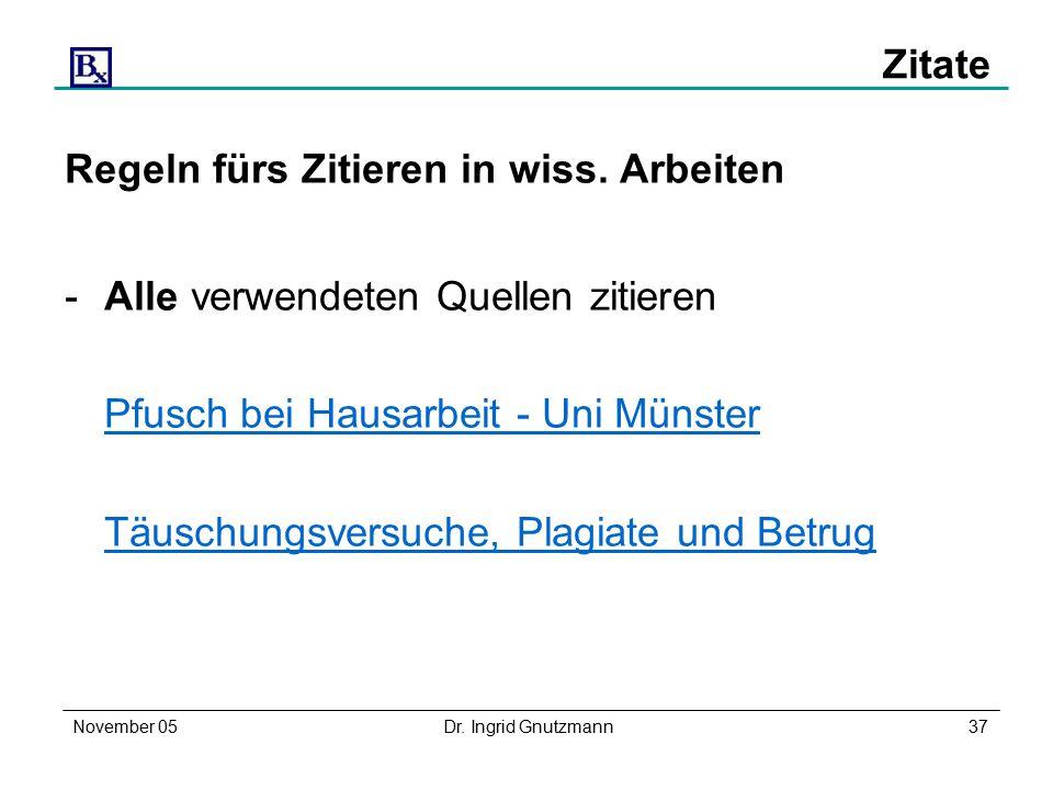 November 05Dr. Ingrid Gnutzmann37 Zitate Regeln fürs Zitieren in wiss.