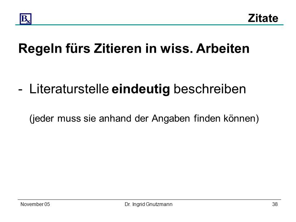 November 05Dr. Ingrid Gnutzmann38 Zitate Regeln fürs Zitieren in wiss.