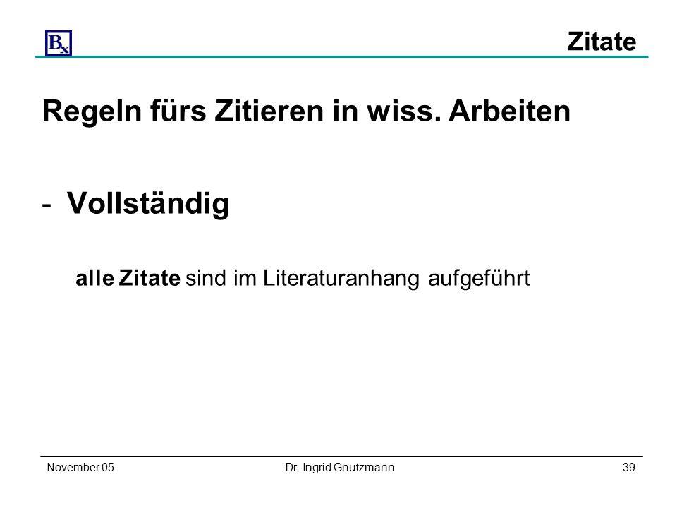 November 05Dr. Ingrid Gnutzmann39 Zitate Regeln fürs Zitieren in wiss.