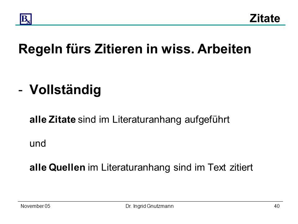 November 05Dr. Ingrid Gnutzmann40 Zitate Regeln fürs Zitieren in wiss.