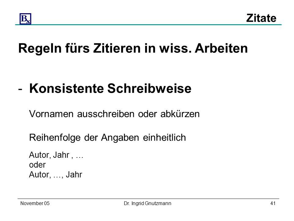 November 05Dr. Ingrid Gnutzmann41 Zitate Regeln fürs Zitieren in wiss.