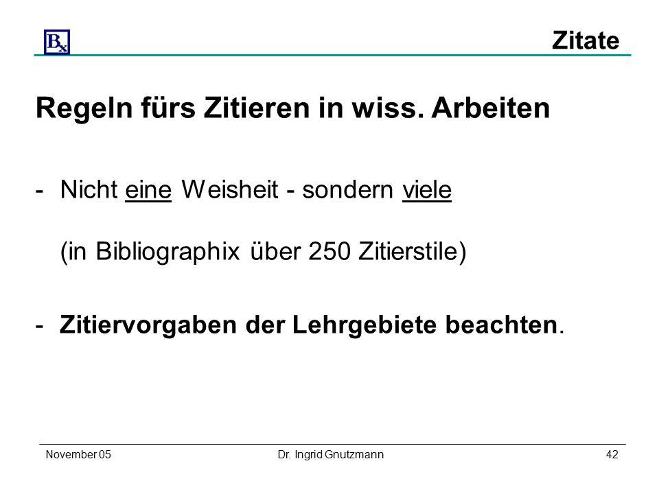 November 05Dr. Ingrid Gnutzmann42 Zitate Regeln fürs Zitieren in wiss.