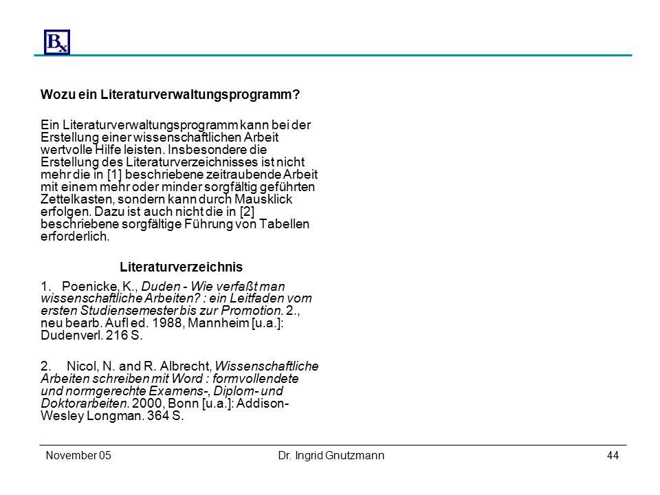 November 05Dr. Ingrid Gnutzmann44 Wozu ein Literaturverwaltungsprogramm.