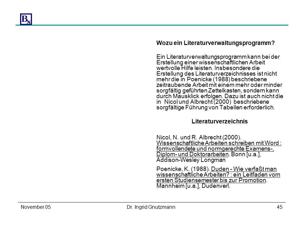 November 05Dr. Ingrid Gnutzmann45 Wozu ein Literaturverwaltungsprogramm.