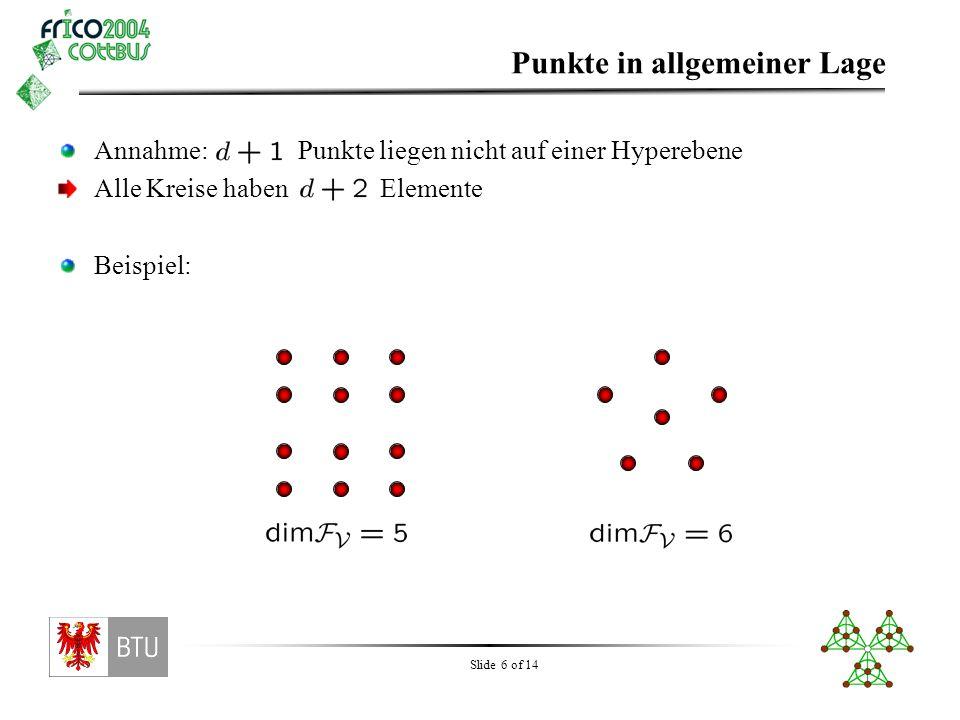 Slide 7 of 14 Für ungerade Dimension gilt: (Hochstättler, Nešetřil 2003) Satz: Sei gerade, und.