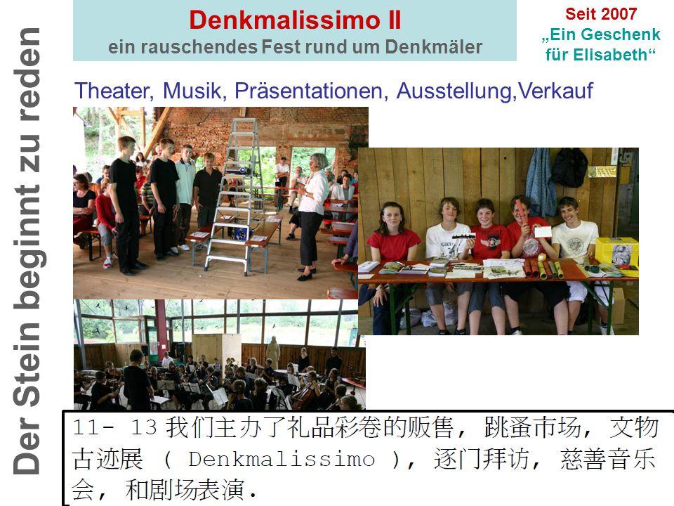 """Denkmalissimo II ein rauschendes Fest rund um Denkmäler Der Stein beginnt zu reden Theater, Musik, Präsentationen, Ausstellung,Verkauf Seit 2007 """"Ein"""