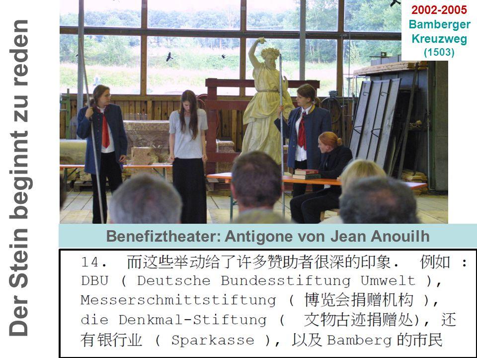 Der Stein beginnt zu reden 2002-2005 Bamberger Kreuzweg (1503) Benefiztheater: Antigone von Jean Anouilh